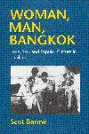 Woman, Man, Bangkok: Love, Sex and Popular Culture in Thailand: Barme, Scot