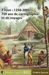 Timor: 1250-2005, 750 Ans De Cartographie & Et DeVoyages (in French): Durand, Frederic