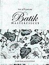 The 20th Century Batik Masterpieces: Tumbu Ramelan; Wisjnuwati Mashadi et al.