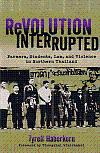 Revolution Interrupted: Farmers, Students, Law, And Violence In Northern Thailand: Haberkorn, ...