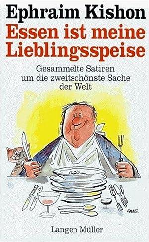 Essen ist meine Lieblingsspeise: Gesammelte Satiren um: Kishon, Ephraim und