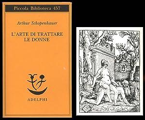 L'arte di trattare le donne: Schopenhauer Arthur
