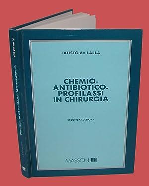 Chemio Antibiotico Profilassi in Chirurgia: Fausto de Lalla