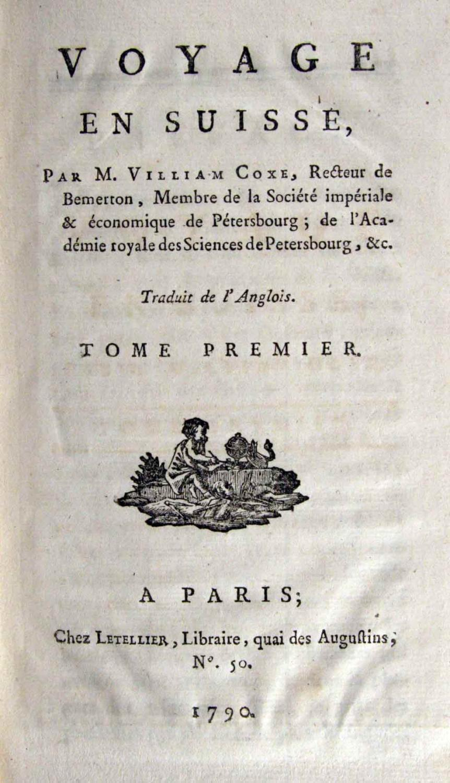 Anglois vialibri ~ voyage en suisse par m. william coxe. traduit de