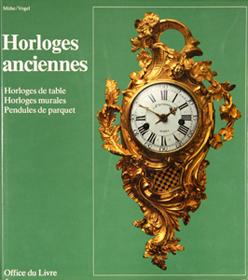 Horloges anciennes. Manuel des horloges de table,: MÜHE, Richard &