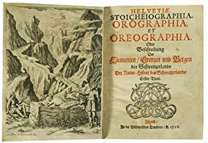 Helvetiae stoicheiographia. Orographia. Et Oreographia. Oder Beschreibung: SCHEUCHZER, Johann Jakob