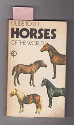 GUIDE TO THE HORSES OF THE WORLD WITH OVER 170 BREEDS DESCRIBED AND OVER 180 ILLUSTRATIONS IN COLOR