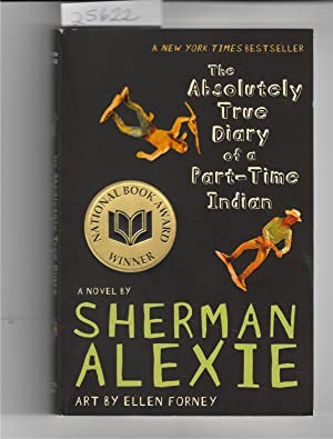 THE ABSOLUTELY TRUE DIARY OF A PART: Alexie, Sherman
