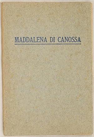 BEATA MADDALENA DI CANOSSA FONDATRICE DELLE FIGLIE DELLA CARITA CANOSSIANE E DEI FIGLI DELLA CARITA...