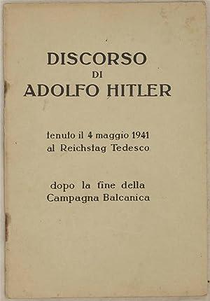 DISCORSO DI ADOLFO HITLER TENUTO IL 4 MAGGIO 1941 AL REICHSTAG TEDESCO DOPO LA FINE DELLA CAMPAGNA ...
