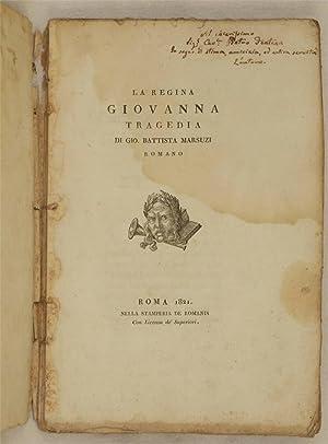 LA REGINA GIOVANNA TRAGEDIA,: Giovanni Battista Marsuzi