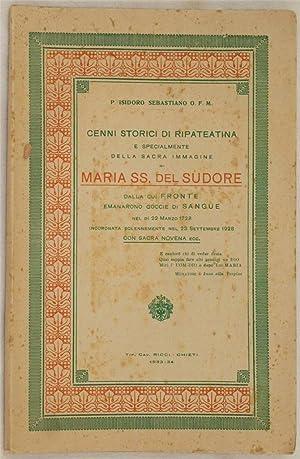 CENNI STORICI DI RIPATEATINA E SPECIALMENTE DELLA SACRA IMMAGINE DI MARIA SS. DEL SUDORE,: ISIDORO ...