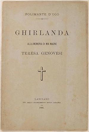 GHIRLANDA ALLA MEMORIA DI MIA MADRE TERESA GENOVESI,: POLIMANTE D'UGO