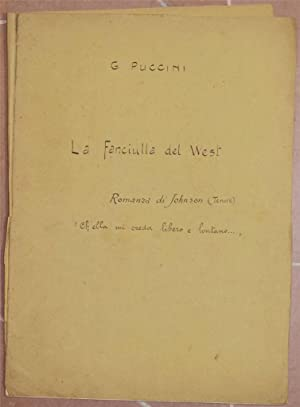 LA FANCIULLA DEL WEST ROMANZA DI JOHNSON: Giacomo Puccini
