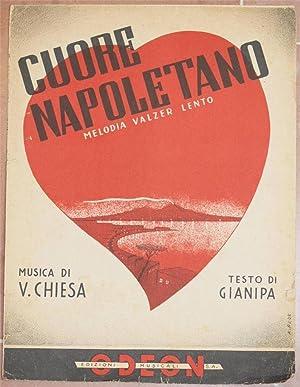 CUORE NAPOLETANO MELODIA VALZER LENTO MUSICA DI V. CHIESA TESTO DI GIANIPA,: Vittorio Chiesa