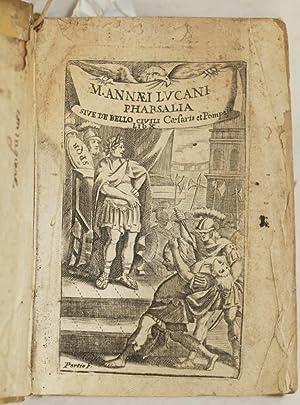 M. ANNAEI LUCANI PHARSALIA PHARSALIA SIVE DE: Marco Anneo Lucano