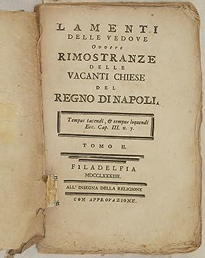 LAMENTI DELLE VEDOVE OVVERO RIMOSTRANZE DELLE VACANTI CHIESE DEL REGNO DI NAPOLI TOMO II,: Ottavio ...