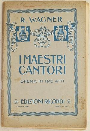 I MAESTRI CANTORI DI NORIMBERGA OPERA IN: Richard Wagner
