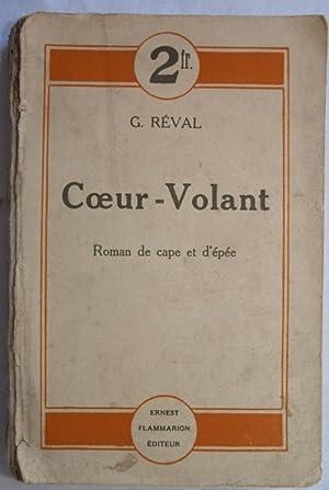 COEUR VOLANT ROMAN DE CAPE ET D'EPEE,: G. REVAL