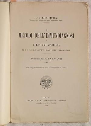 I METODI DELL'IMMUNODIAGNOSI E DELL'IMMUNOTERAPIA E LE LORO APPLICAZIONI PRATICHE,: ...