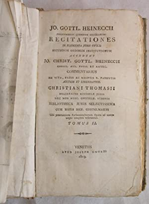 RECITATIONES IN ELEMENTA JURIS CIVILIS SECUNDUM ORDINEM INSTITUTIONUM,: Johann Gotllieb Heinecke