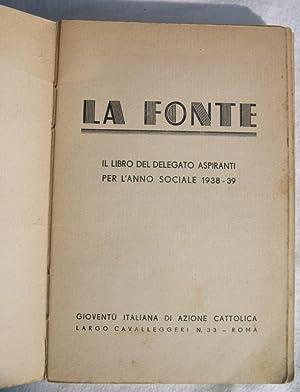 LA FONTE IL LIBRO DEL DELEGATO ASPIRANTI PER L'ANNO SOCIALE 1938-39,