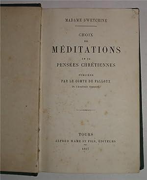 CHOIX DE MEDITATIONS ET DE PENSEES CHRETIENNES,: MADAME SWETCHINE - COMTE DE FALLOUX