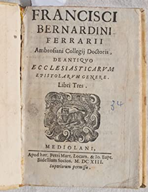 DE ANTIQUO ECCLESIASTICARUM EPISTOLARUM GENERE,: Francesco Bernardino Ferrari