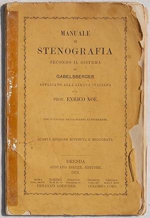 MANUALE DI STENOGRAFIA SECONDO IL SISTEMA DI GABELSBERGER,: ENRICO NOE