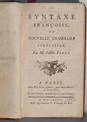 SYNTAXE FRANCOISE OU NOUVELLE GRAMMAIRE SIMPLIFIEE,: ABBE FABRE