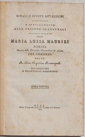 MORALI E DIVOTE RIFLESSIONI A TUTTI UTILISSIME E SPECIALMENTE ALLE PERSONE CLAUSTRALI,: SUOR MARIA ...
