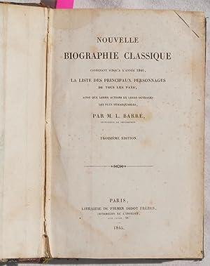 NOUVELLE BIOGRAPHIE CLASSIQUE CONTENNAT JUSQU'A L'ANNEE 1840, LA LISTE DES PRINCIPAUX ...