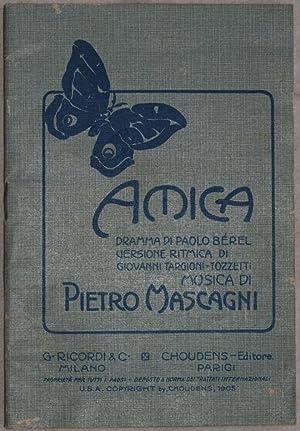 AMICA DRAMMA LIRICO IN DUE ATTI DI APOLO BEREL,: PIETRO MASCAGNI