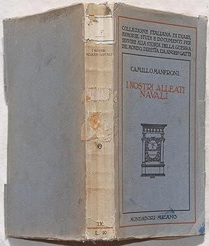 I NOSTRI ALLEATI NAVALI RICORDI DELLA GUERRA ADRIATICA 1915-1918,: CAMILLO MANFRONI