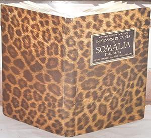 IMPRESSIONI DI CACCIA IN SOMALIA ITALIANA,: VITTORIO TEDESCO ZAMMARANO