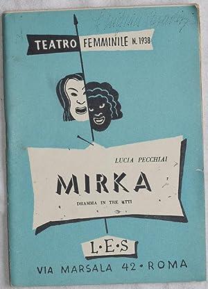 MIRKA DRAMMA IN TRE ATTI N. 1938,: LUCIA PECCHIAI