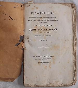 PRAELECTIONES JURIS ECCLESIASTICI EDITIO QUINTA EMENDATIOR ET: Francesco Rossi