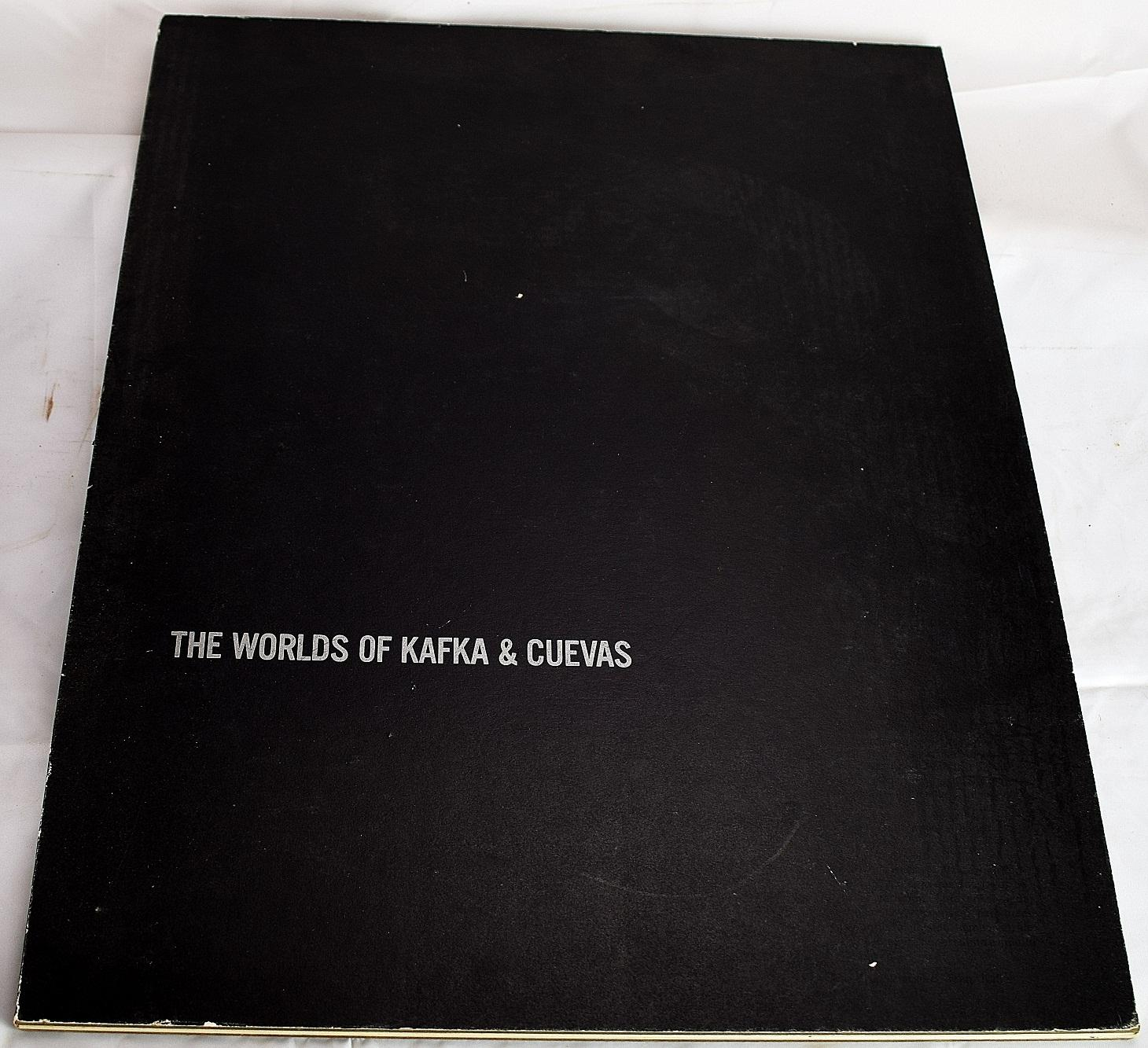 The Worlds of Kafka and Cuevas: An Unsettling Flight to the Fantasy World of Franz Kafka by the Mexican Artist Jose? Luis Cuevas; Louis R Glessmann;