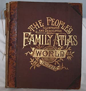 The People's Illustrated & Descriptive Family Atlas of the World, Indexed