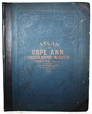 Atlas of Cape Ann, Gloucester, Rockport and: Geo. W. Stadly