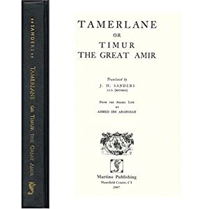 Tamerlane or Timur the Great Amir: Ahmad Ibn Muhammad