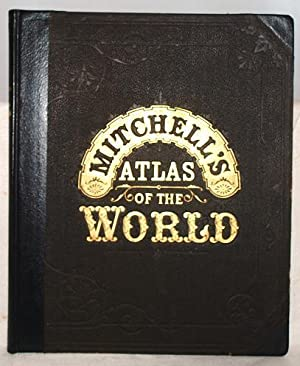 Mitchell's New general atlas : containing maps of the various countries of the world