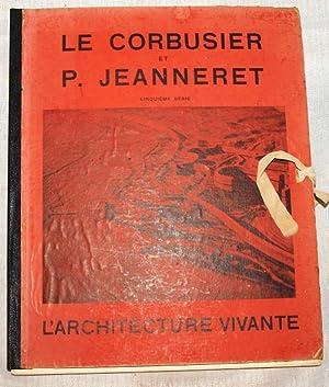 Le Corbusier Et P. Jeanneret. Cinquieme Serie: P. Jeanneret