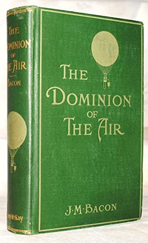 The dominion of the air;: The story of aerial navigation,