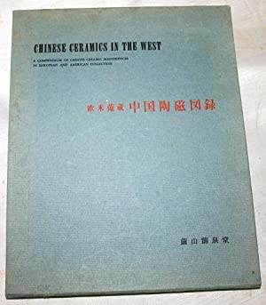 Chinese Ceramics in the West : A: Junkichi Mayuyama [Editor]