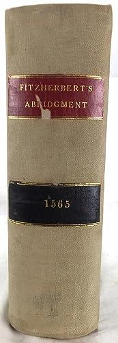 La Graunde Abridgement, Collecte Par Le Iudge: Fitzherbert, Anthony; London,