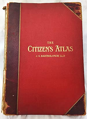 The Citizen's Atlas of the World, Containing 156 pages of Maps and Plans With an Index, a Gazette...