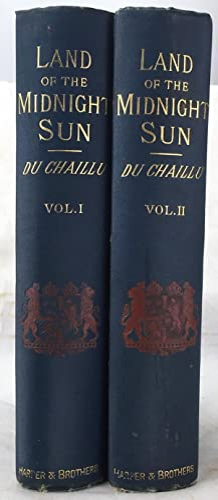 The Land of the Midnight Sun, Volumes: Du Chaillu, Paul