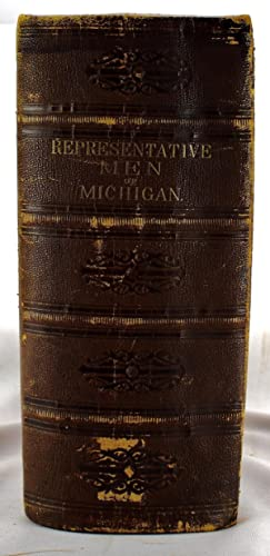 American Biographical History of Eminent and Self-Made Men of the State of Michigan