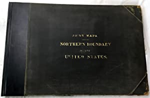 Joint maps of the northern boundary of the United States : from the Lake of the Woods to the summ...